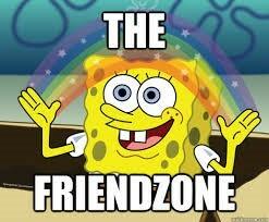 Sponge-bob meme saying 'The friendzone'